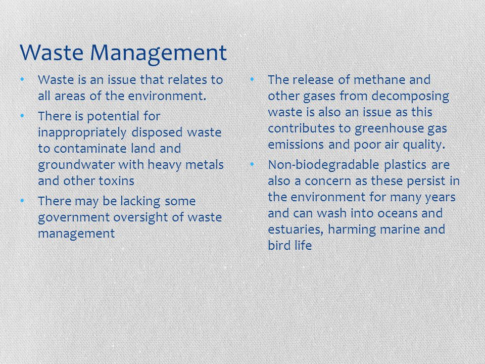 Waste Management Waste is an issue that relates to all areas of the environment.