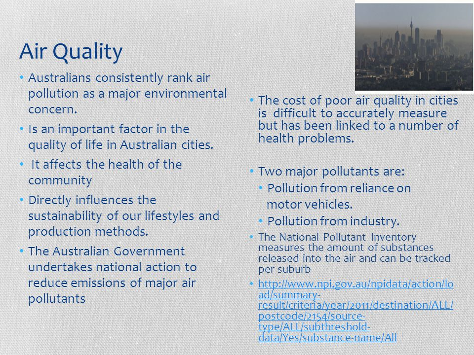 Air Quality Australians consistently rank air pollution as a major environmental concern.