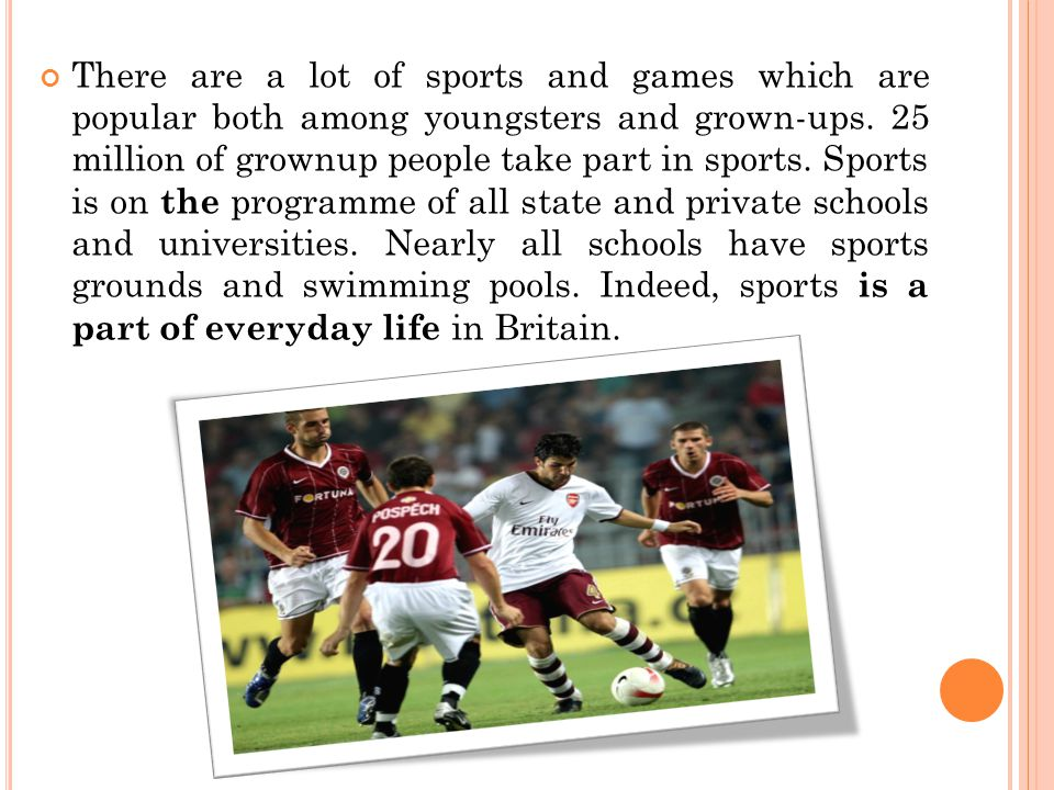 There are a lot of sports and games which are popular both among youngsters and grown-ups.