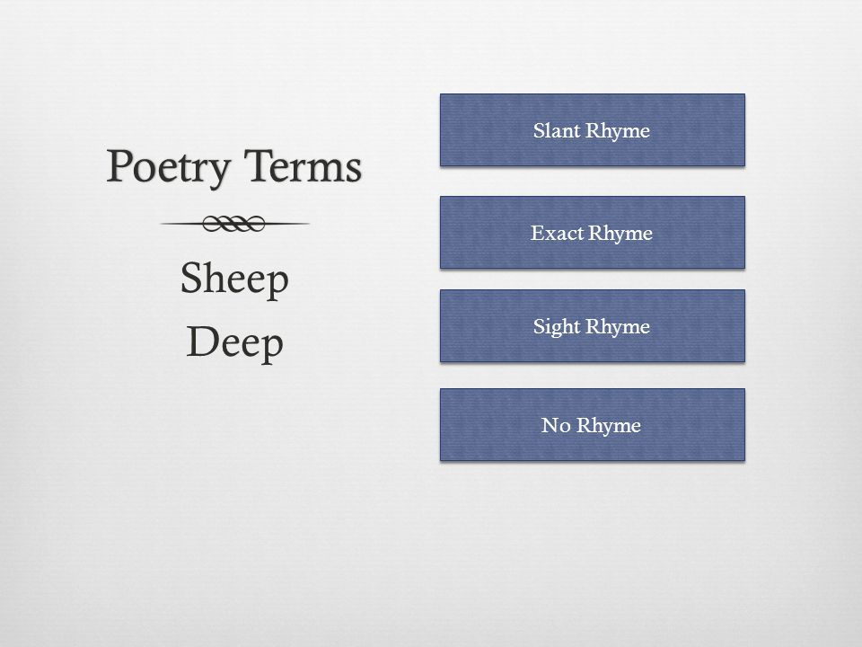 Poetry Terms Slant Rhyme Exact Rhyme Sheep Deep Sight Rhyme No Rhyme