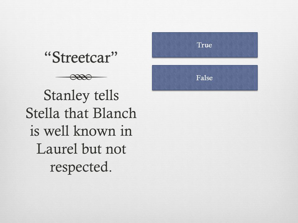 Streetcar True. False.