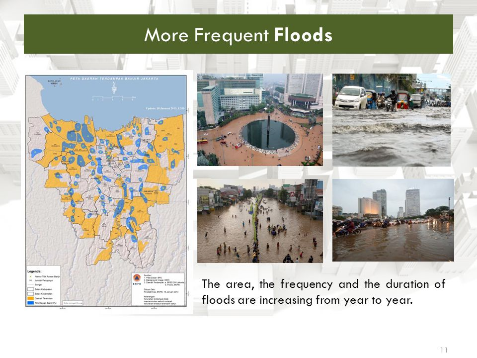 More Frequent Floods The area, the frequency and the duration of floods are increasing from year to year.