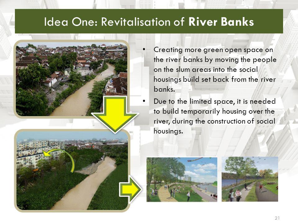 Idea One: Revitalisation of River Banks