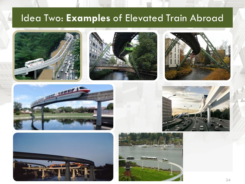 Idea Two: Examples of Elevated Train Abroad