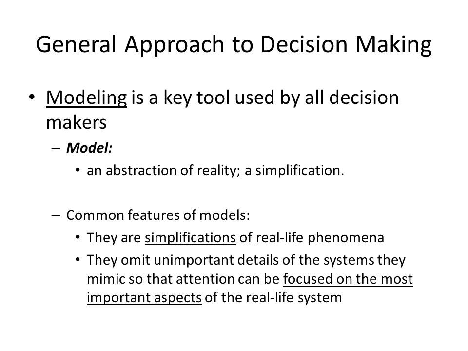 General Approach to Decision Making