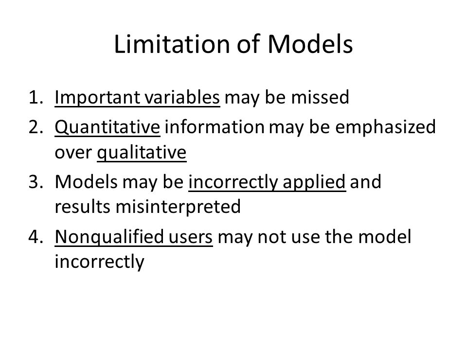 Limitation of Models Important variables may be missed