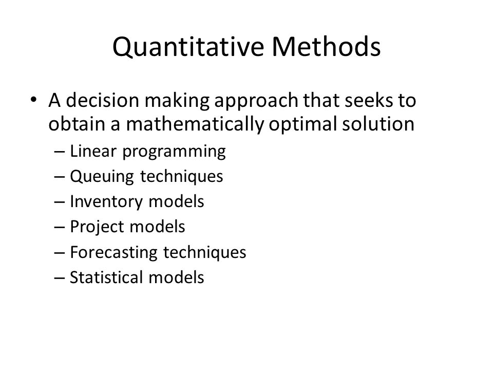 quantitative methods of decision makers Quantitative methods basic concepts t his study session introduces quantitative concepts and techniques used in financial analysis and investment decision making.