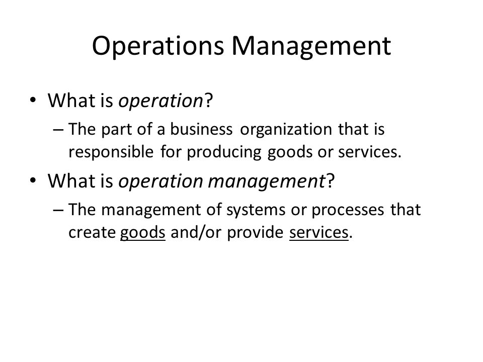 the organizations and their operations management in business Organisations, and their impact (if any) on operational performance in a  traced  to the need to increase effectiveness by improving business activities and.