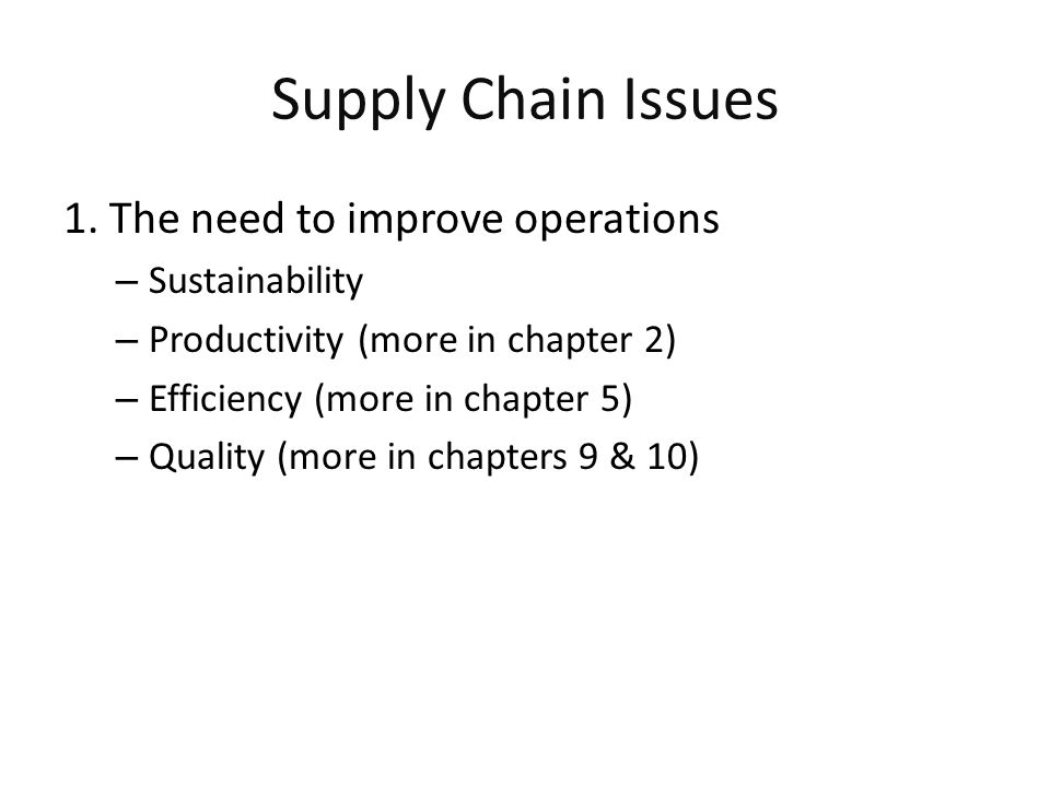 Supply Chain Issues 1. The need to improve operations Sustainability