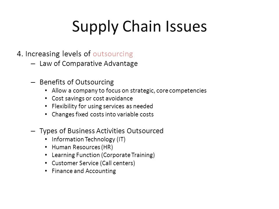 Supply Chain Issues 4. Increasing levels of outsourcing