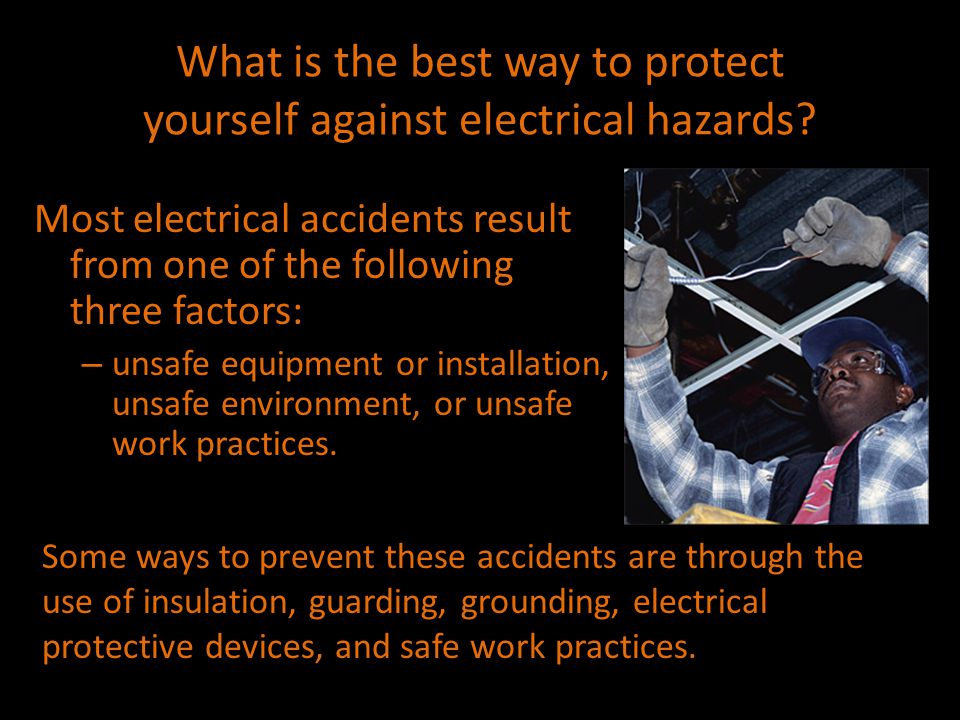 What is the best way to protect yourself against electrical hazards