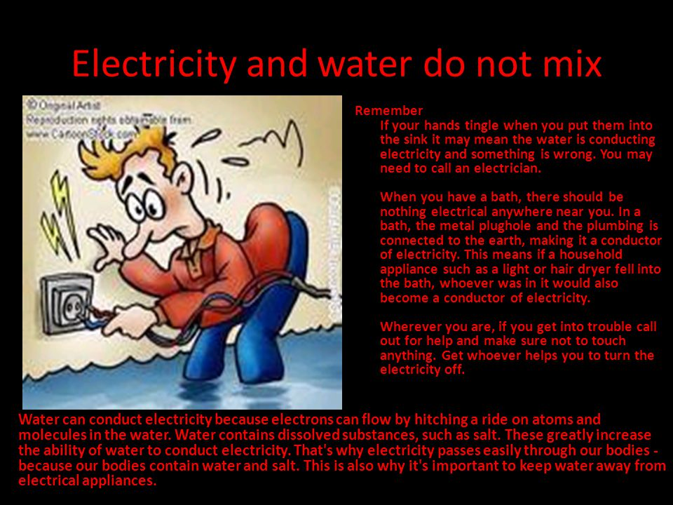 Electricity and water do not mix