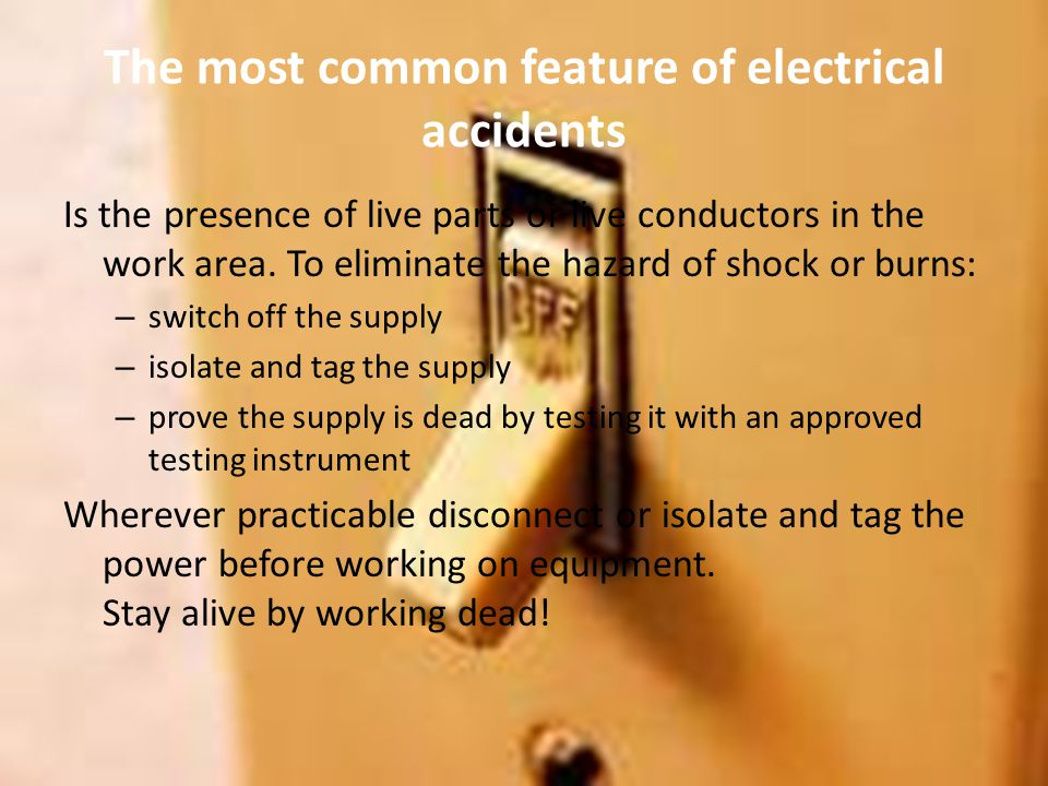 The most common feature of electrical accidents