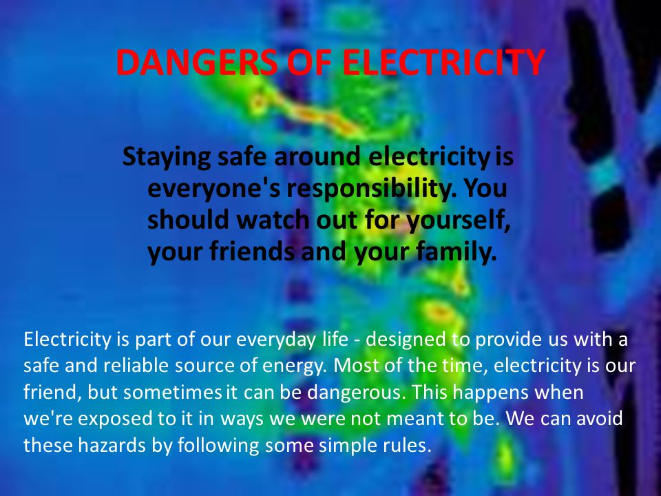 DANGERS OF ELECTRICITY