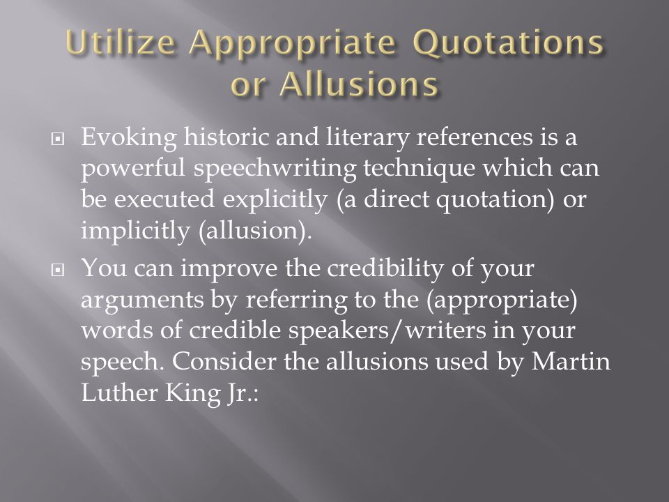 Utilize Appropriate Quotations or Allusions