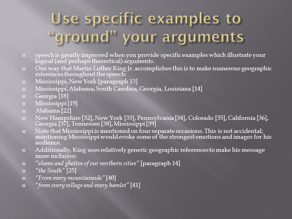 Use specific examples to ground your arguments