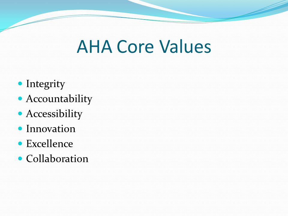 AHA Core Values Integrity Accountability Accessibility Innovation