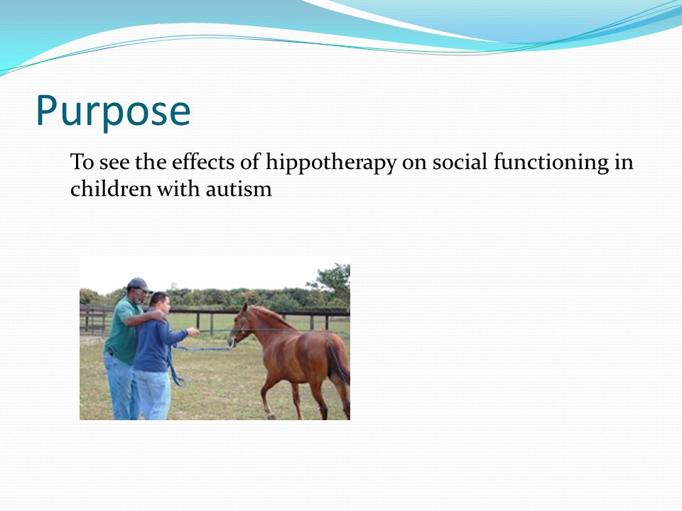 Purpose To see the effects of hippotherapy on social functioning in children with autism