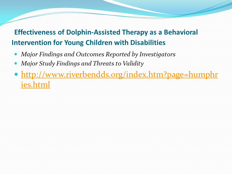 Effectiveness of Dolphin-Assisted Therapy as a Behavioral Intervention for Young Children with Disabilities