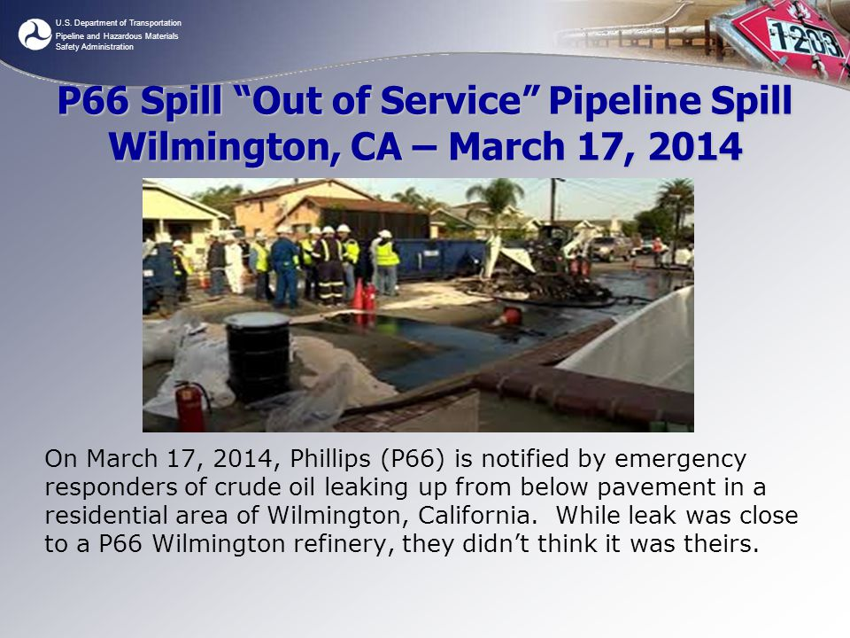 P66 Spill Out of Service Pipeline Spill Wilmington, CA – March 17, 2014