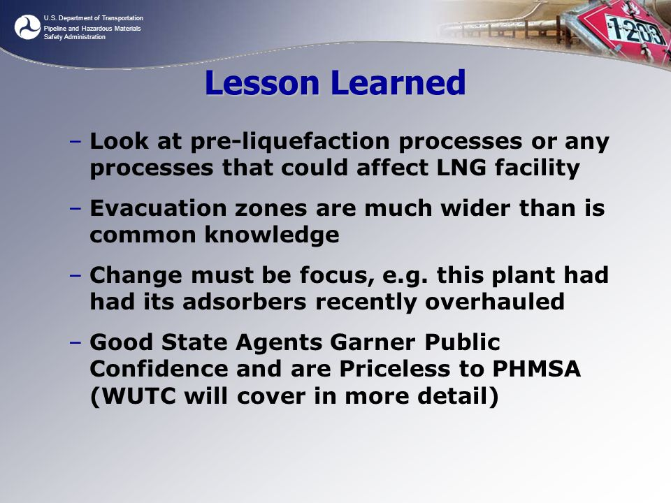 Lesson Learned Look at pre-liquefaction processes or any processes that could affect LNG facility.
