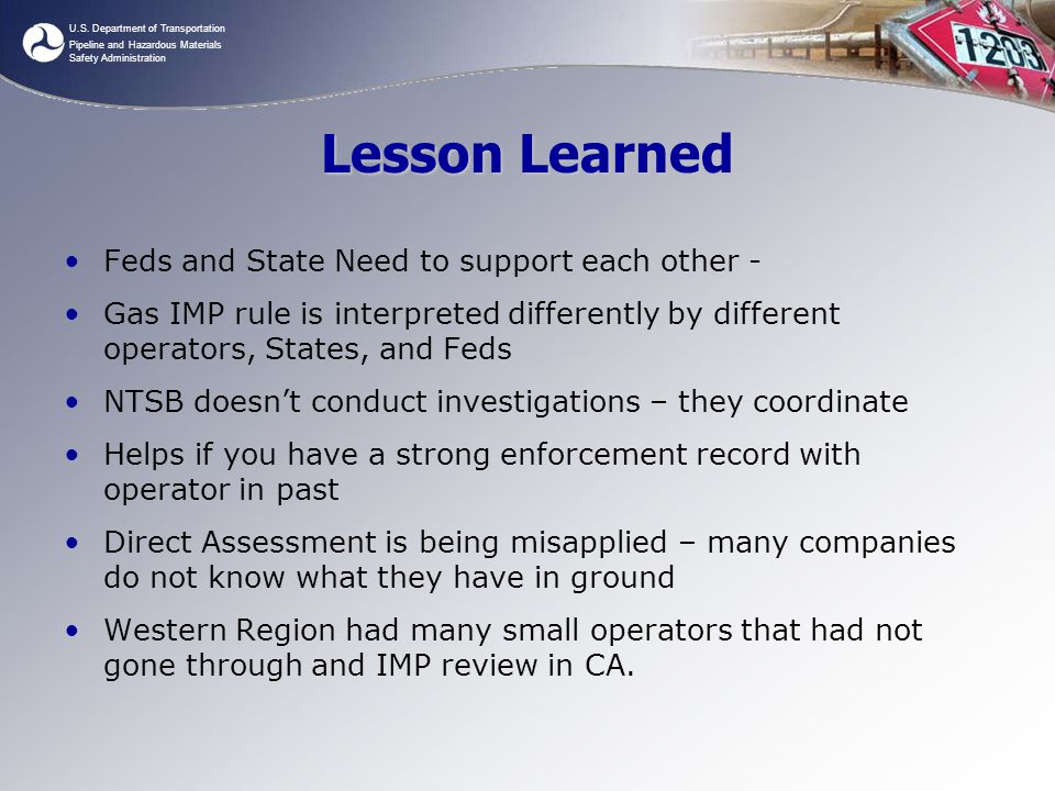 Lesson Learned Feds and State Need to support each other -
