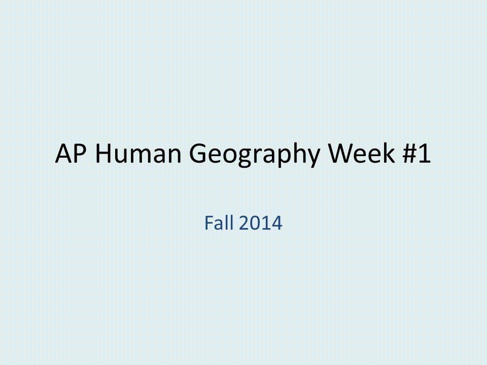 AP Human Geography Week #1