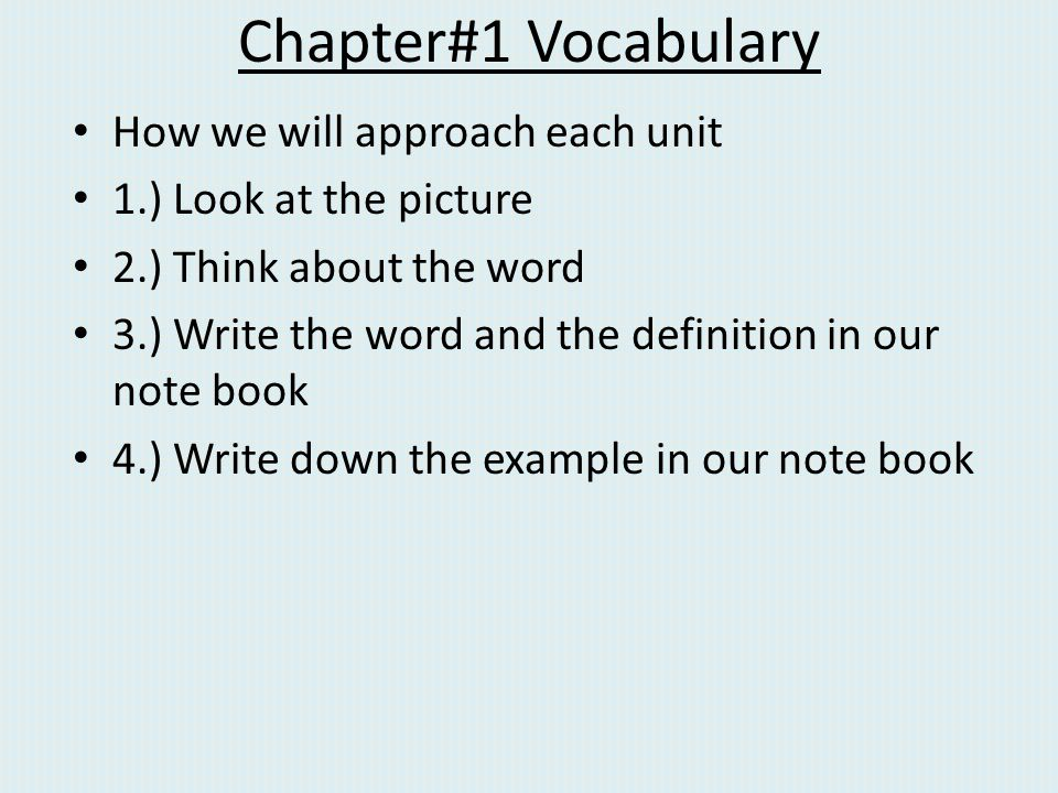 Chapter#1 Vocabulary How we will approach each unit