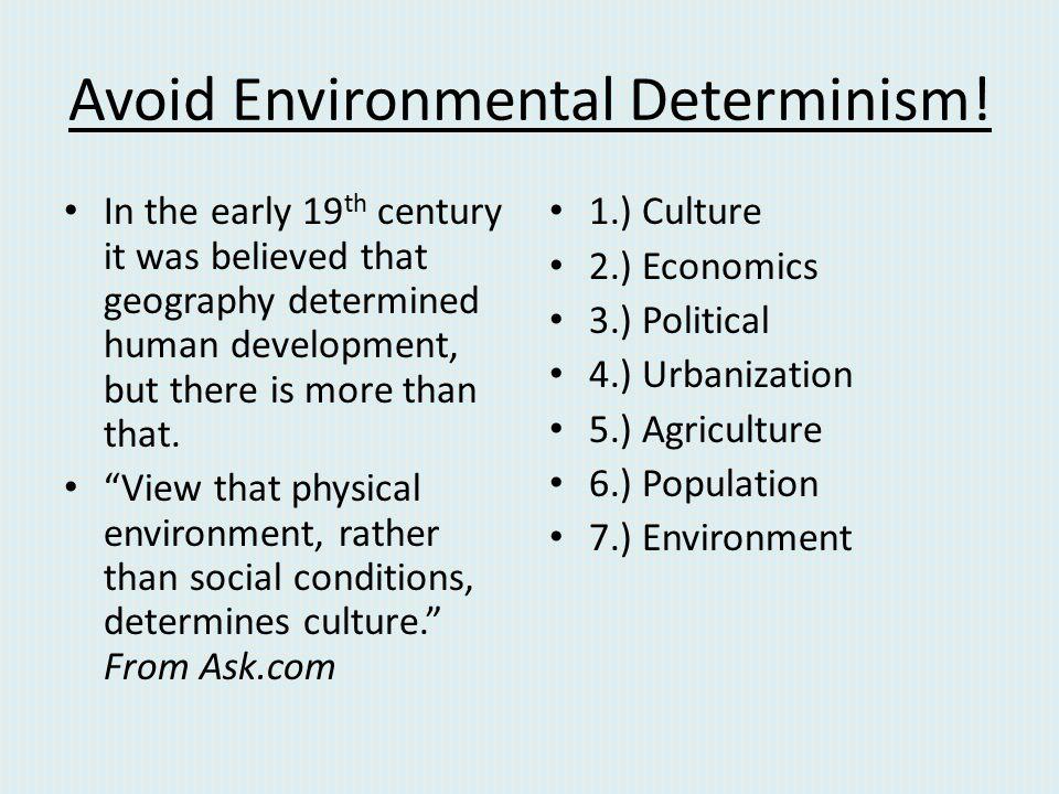 Avoid Environmental Determinism!