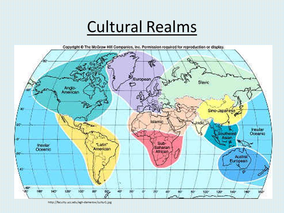 Cultural Realms http://faculty.ucc.edu/egh-damerow/cultur1.jpg