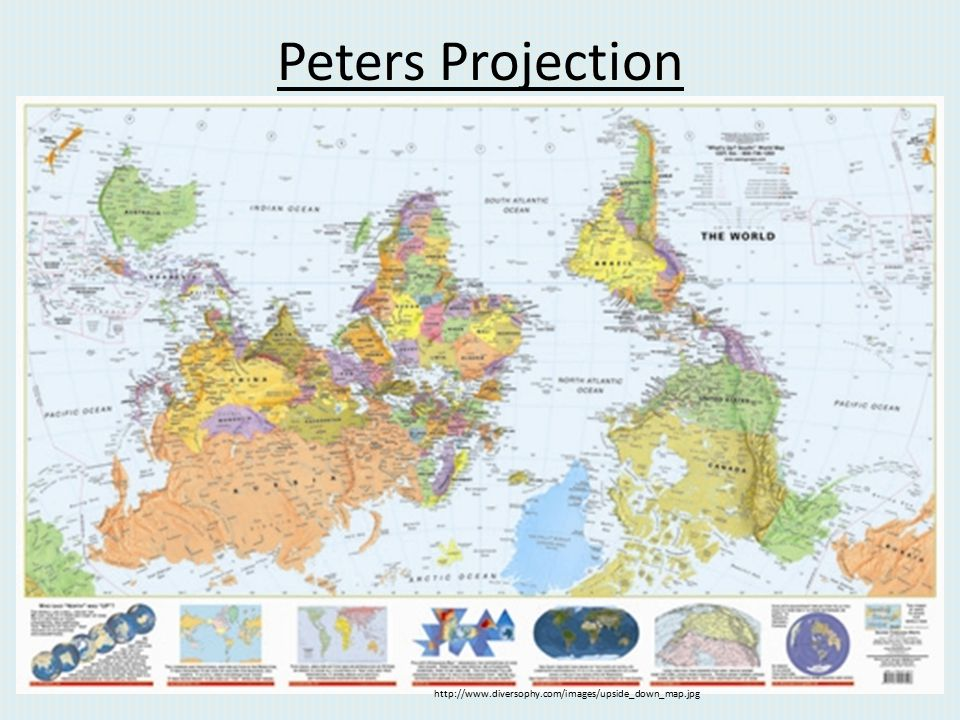 Peters Projection http://www.diversophy.com/images/upside_down_map.jpg
