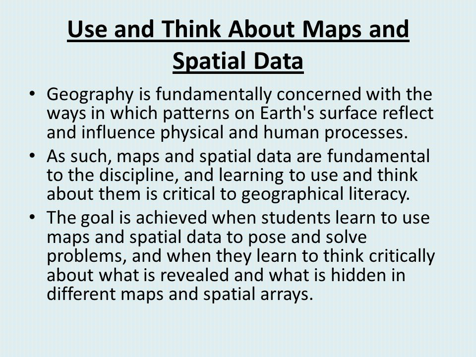 Use and Think About Maps and Spatial Data