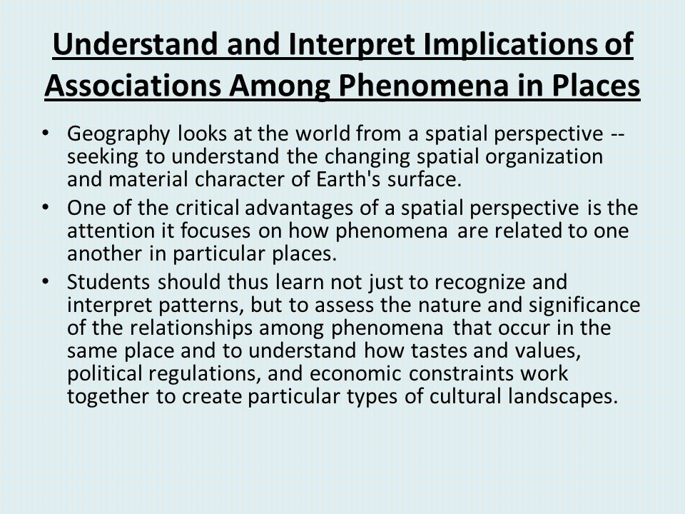 Understand and Interpret Implications of Associations Among Phenomena in Places