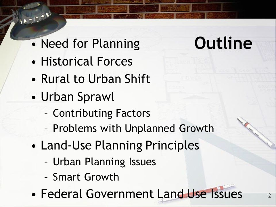 Outline Need for Planning Historical Forces Rural to Urban Shift