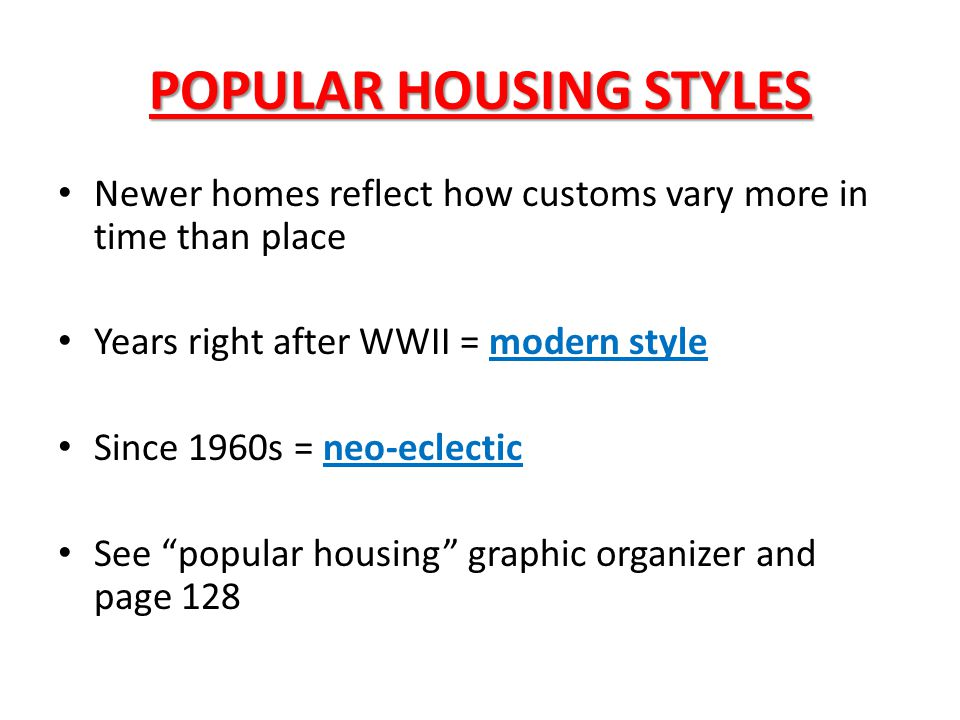 POPULAR HOUSING STYLES