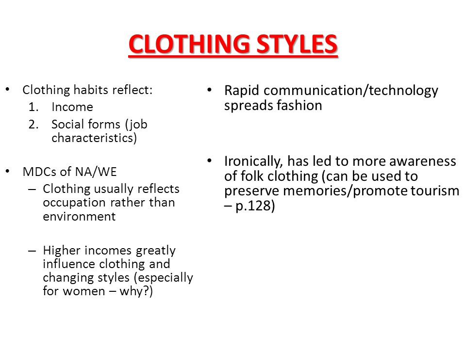 CLOTHING STYLES Rapid communication/technology spreads fashion
