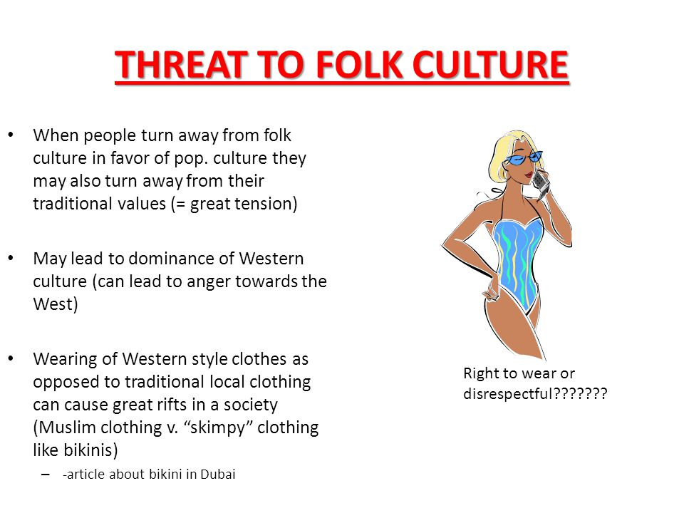 THREAT TO FOLK CULTURE