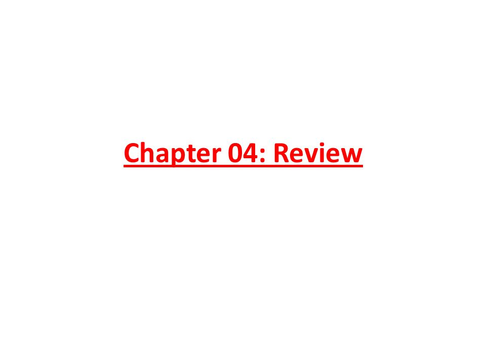 Chapter 04: Review