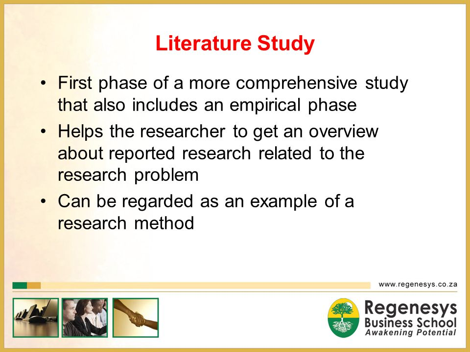 Literature Study First phase of a more comprehensive study that also includes an empirical phase.
