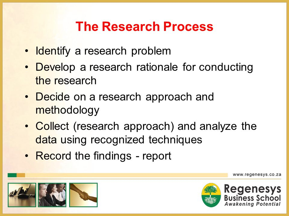 The Research Process Identify a research problem