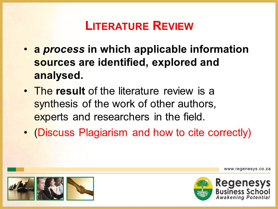 Literature Review a process in which applicable information sources are identified, explored and analysed.