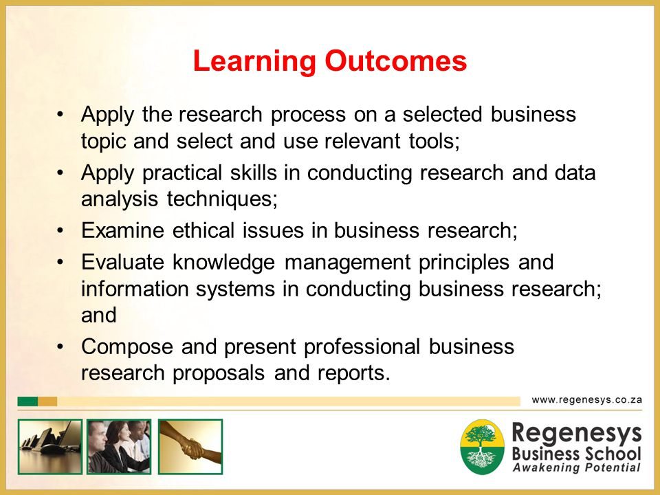 Learning Outcomes Apply the research process on a selected business topic and select and use relevant tools;