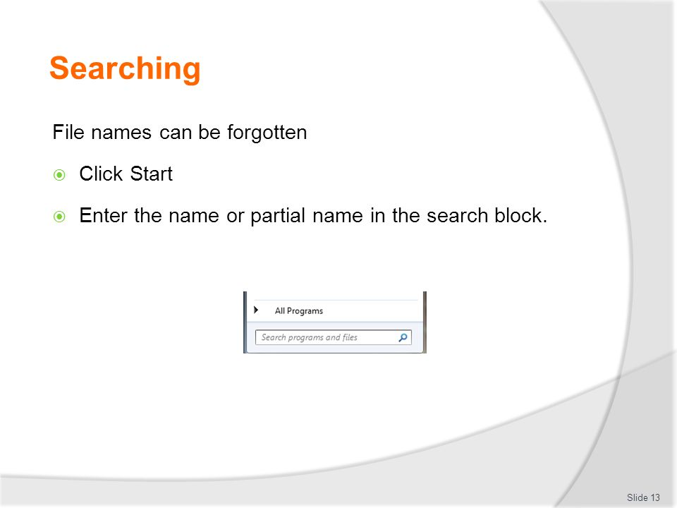 Searching File names can be forgotten Click Start