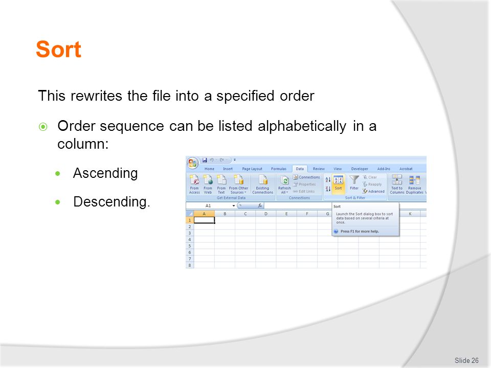 Sort This rewrites the file into a specified order