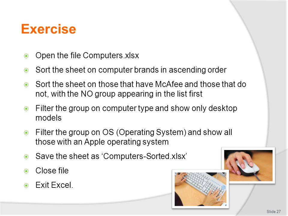 Exercise Open the file Computers.xlsx