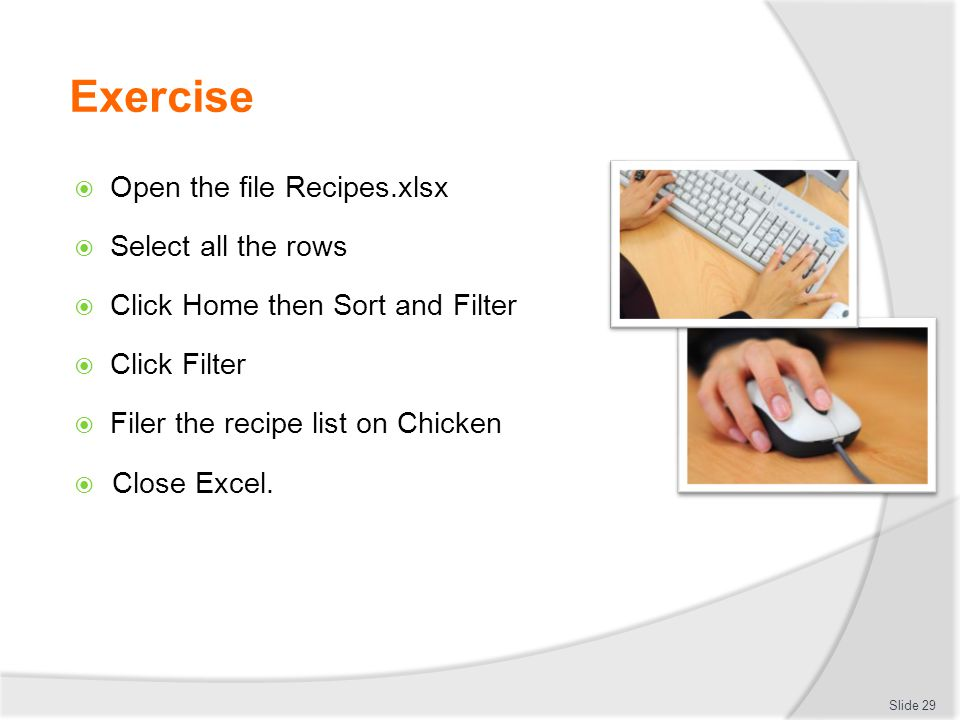 Exercise Open the file Recipes.xlsx Select all the rows