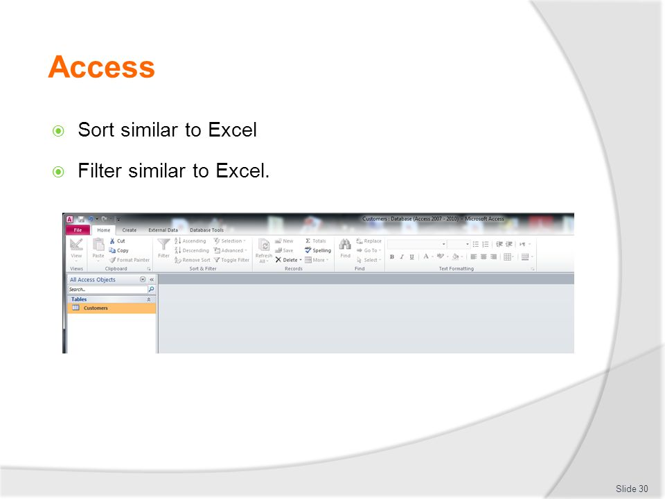 Access Sort similar to Excel Filter similar to Excel.