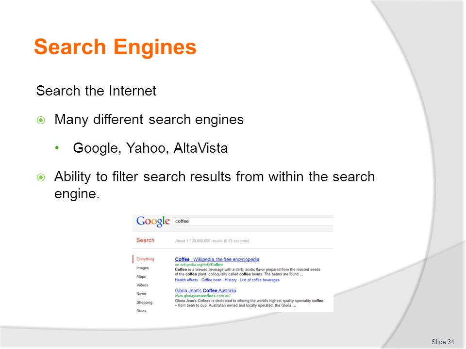 Search Engines Search the Internet Many different search engines