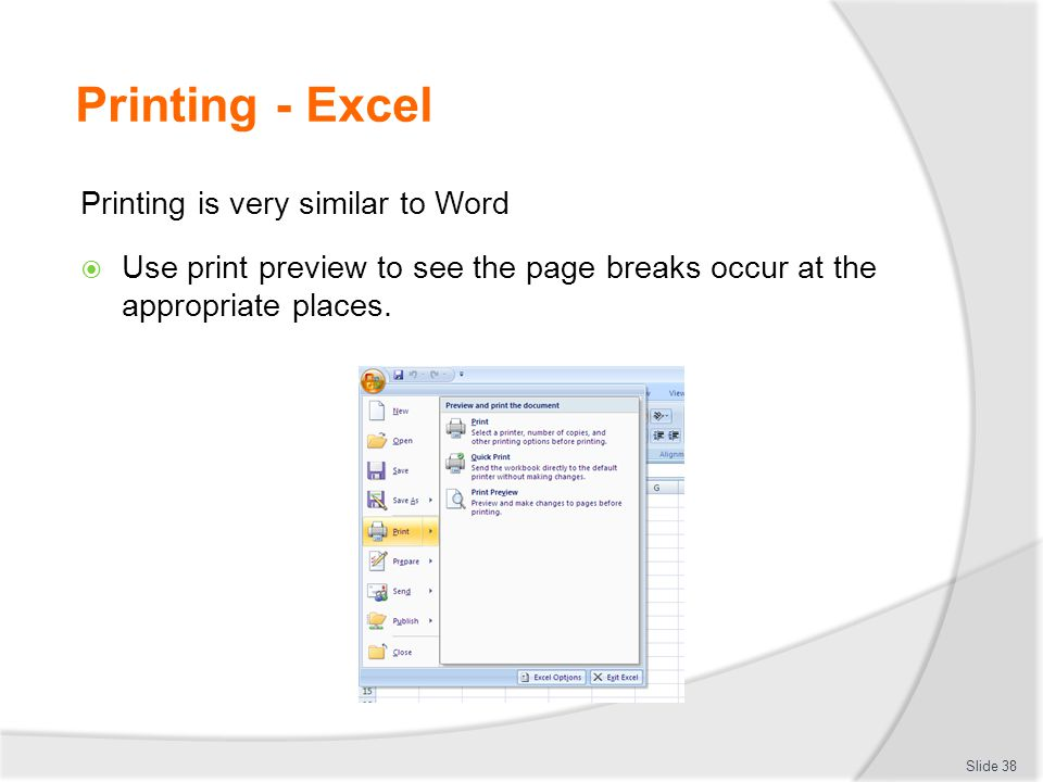 Printing - Excel Printing is very similar to Word