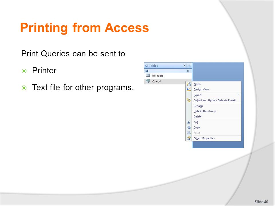 Printing from Access Print Queries can be sent to Printer